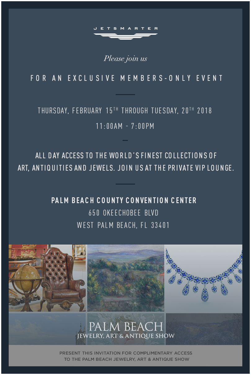 Jetsmarter the palm beach jewelry art antique show all this invite is valid for a member 1 guest upon rsvp the invite is non transferable and capacity is limited stopboris Image collections